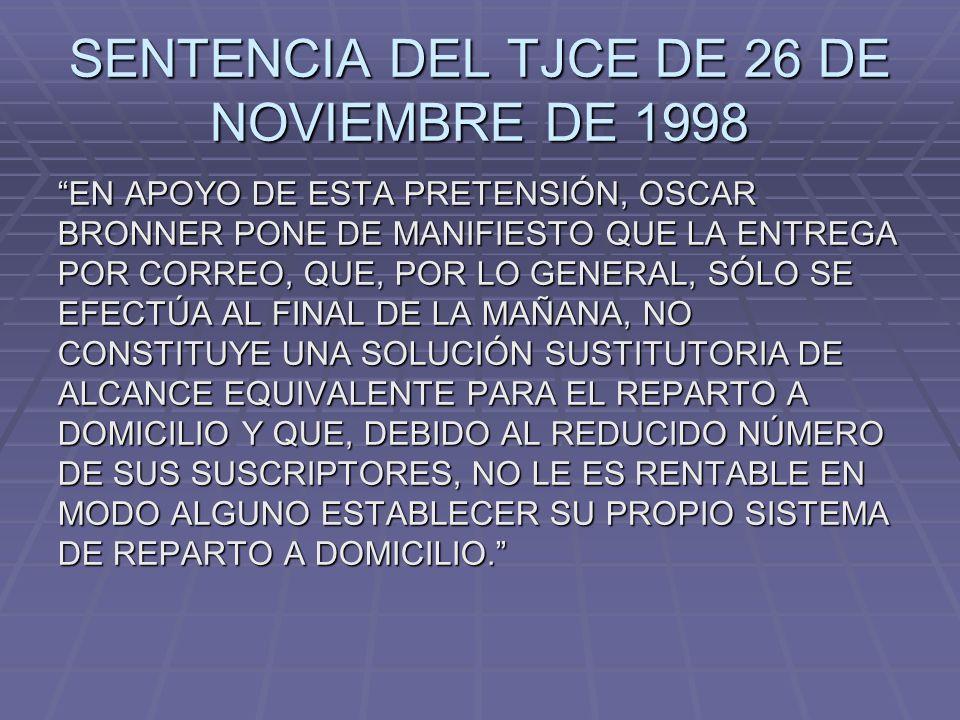 SENTENCIA DEL TJCE DE 26 DE NOVIEMBRE DE 1998 EN APOYO DE ESTA PRETENSIÓN, OSCAR BRONNER PONE DE MANIFIESTO QUE LA ENTREGA POR CORREO, QUE, POR LO GEN