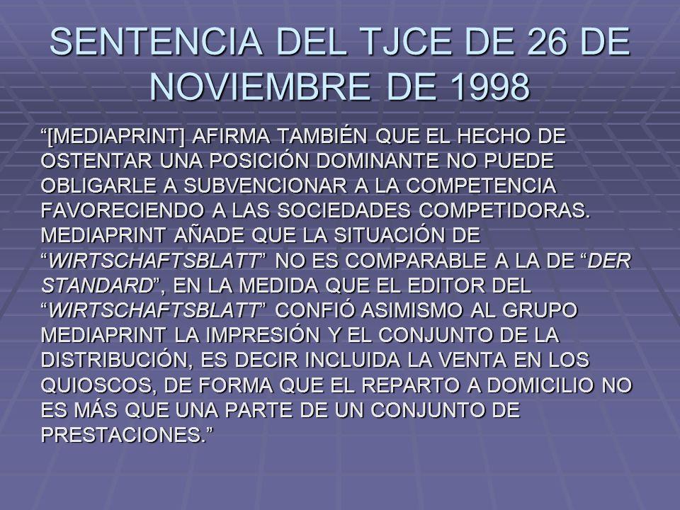 SENTENCIA DEL TJCE DE 26 DE NOVIEMBRE DE 1998 [MEDIAPRINT] AFIRMA TAMBIÉN QUE EL HECHO DE OSTENTAR UNA POSICIÓN DOMINANTE NO PUEDE OBLIGARLE A SUBVENC