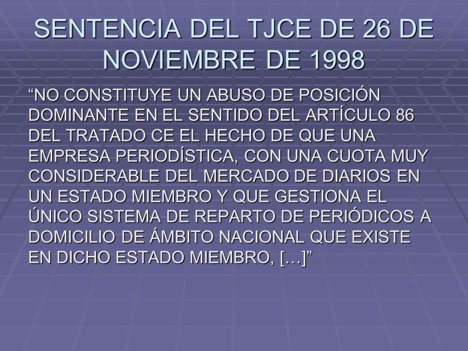 SENTENCIA DEL TJCE DE 26 DE NOVIEMBRE DE 1998 NO CONSTITUYE UN ABUSO DE POSICIÓN DOMINANTE EN EL SENTIDO DEL ARTÍCULO 86 DEL TRATADO CE EL HECHO DE QU