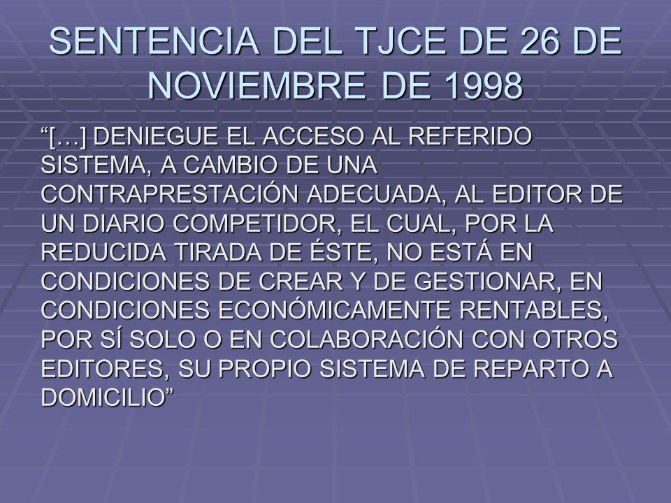 SENTENCIA DEL TJCE DE 26 DE NOVIEMBRE DE 1998 […] DENIEGUE EL ACCESO AL REFERIDO SISTEMA, A CAMBIO DE UNA CONTRAPRESTACIÓN ADECUADA, AL EDITOR DE UN D