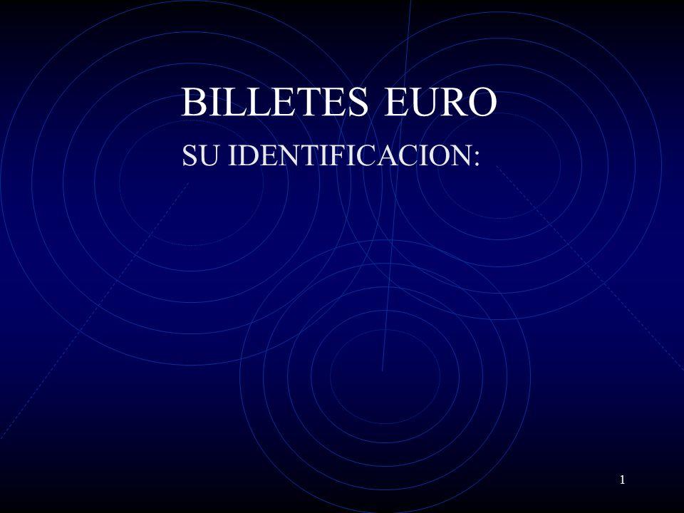 1 BILLETES EURO SU IDENTIFICACION: