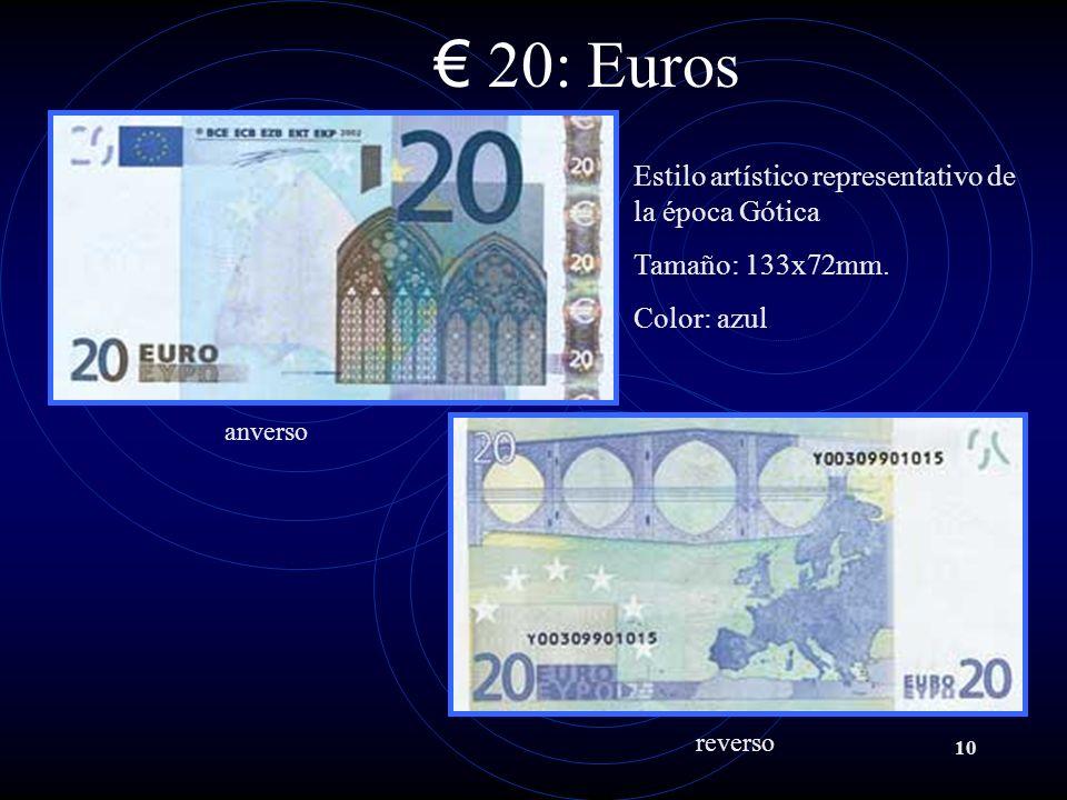 10 20: Euros anverso reverso Estilo artístico representativo de la época Gótica Tamaño: 133x72mm.