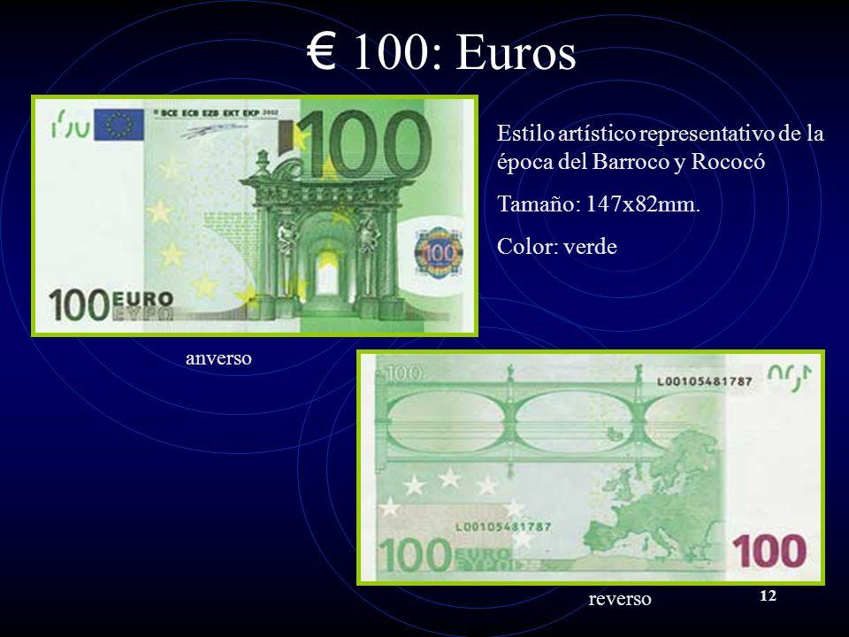 12 100: Euros anverso reverso Estilo artístico representativo de la época del Barroco y Rococó Tamaño: 147x82mm.