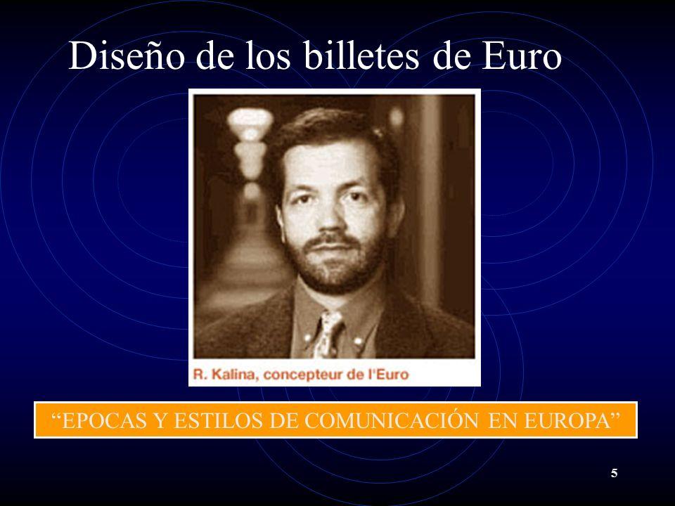 5 Diseño de los billetes de Euro EPOCAS Y ESTILOS DE COMUNICACIÓN EN EUROPA