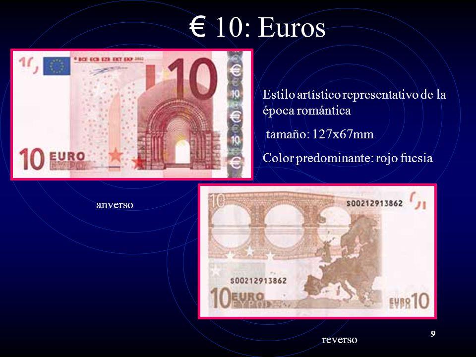 9 10: Euros anverso reverso Estilo artístico representativo de la época romántica tamaño: 127x67mm Color predominante: rojo fucsia