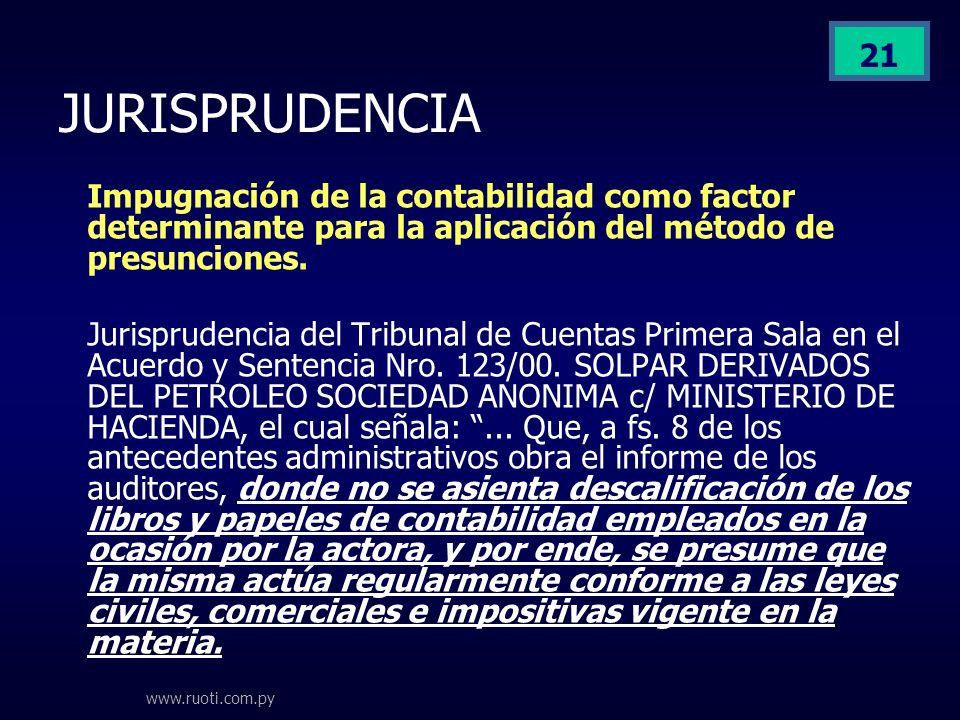www.ruoti.com.py 21 JURISPRUDENCIA Impugnación de la contabilidad como factor determinante para la aplicación del método de presunciones. Jurisprudenc