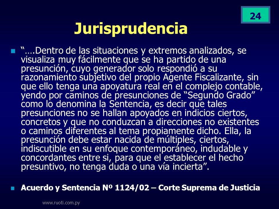 www.ruoti.com.py 24 Jurisprudencia ….Dentro de las situaciones y extremos analizados, se visualiza muy fácilmente que se ha partido de una presunción,
