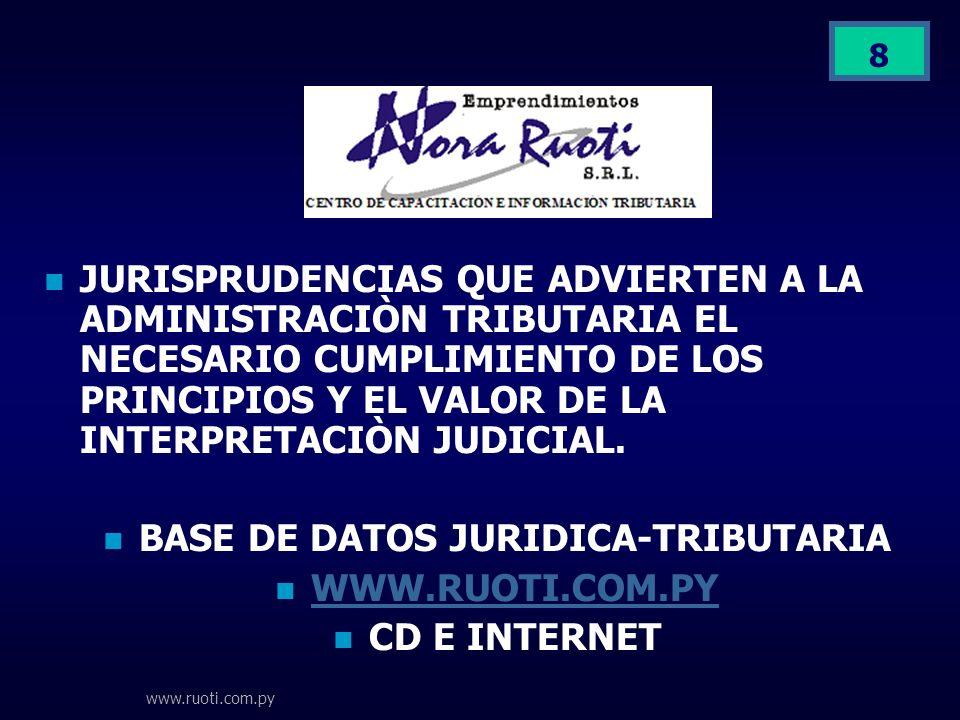 8 JURISPRUDENCIAS QUE ADVIERTEN A LA ADMINISTRACIÒN TRIBUTARIA EL NECESARIO CUMPLIMIENTO DE LOS PRINCIPIOS Y EL VALOR DE LA INTERPRETACIÒN JUDICIAL. B