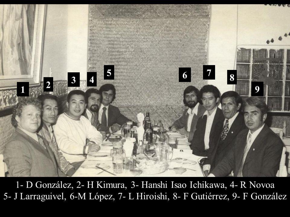1972 Restaurante Rincón Jarocho México, D.F. Una de tantas noches con Hanshi 1 2 3 4 5 6 7 8 9 1- D González, 2- H Kimura, 3- Hanshi Isao Ichikawa, 4-
