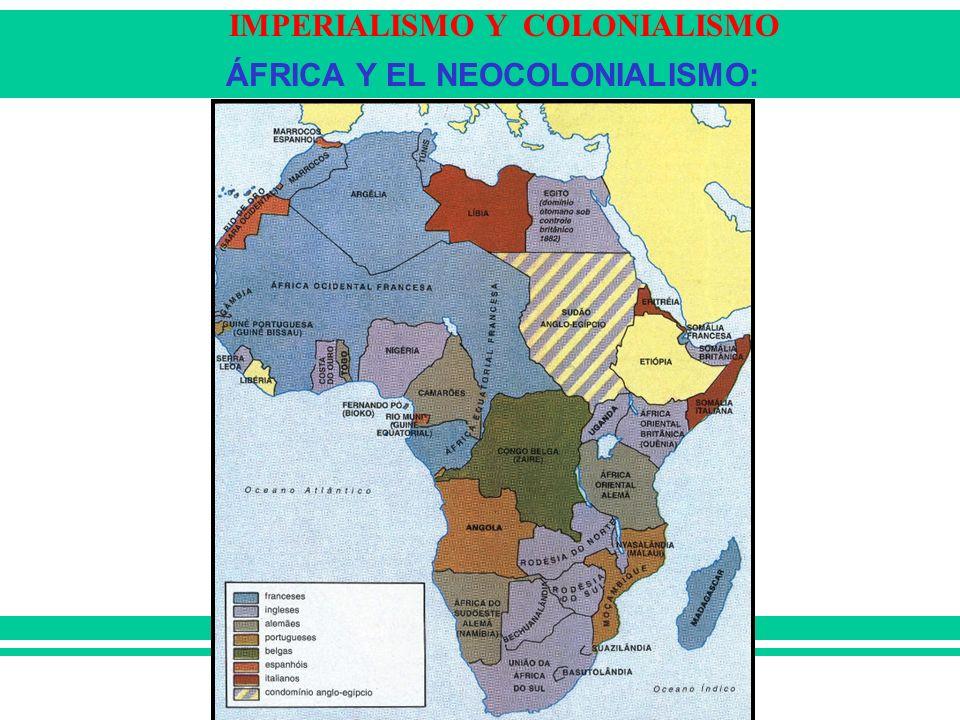 ÁFRICA Y EL NEOCOLONIALISMO: