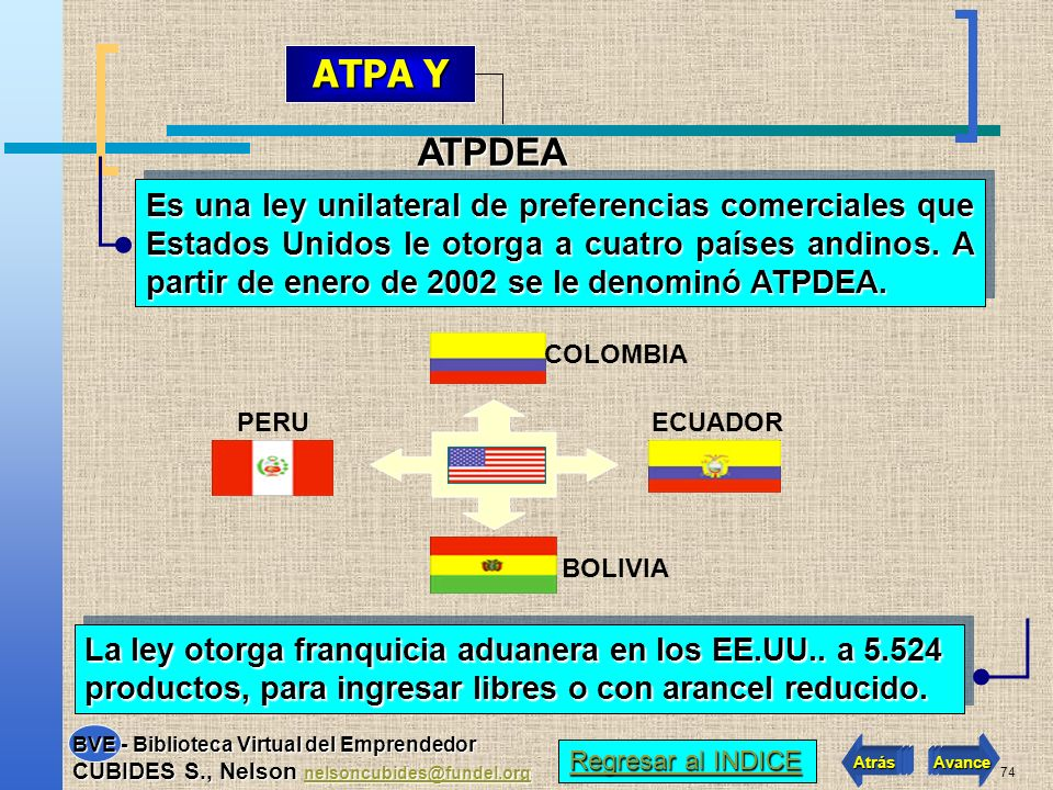 73 íEl ALCA es el destino del 80% de las Exportaciones Colombianas lo cual haría insostenible estar por fuera del Área de Libre Comercio. íTambién es