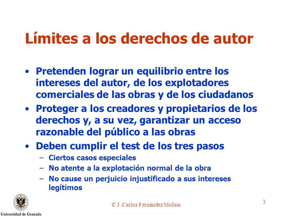 © J. Carlos Fernández Molina 3 Límites a los derechos de autor Pretenden lograr un equilibrio entre los intereses del autor, de los explotadores comer