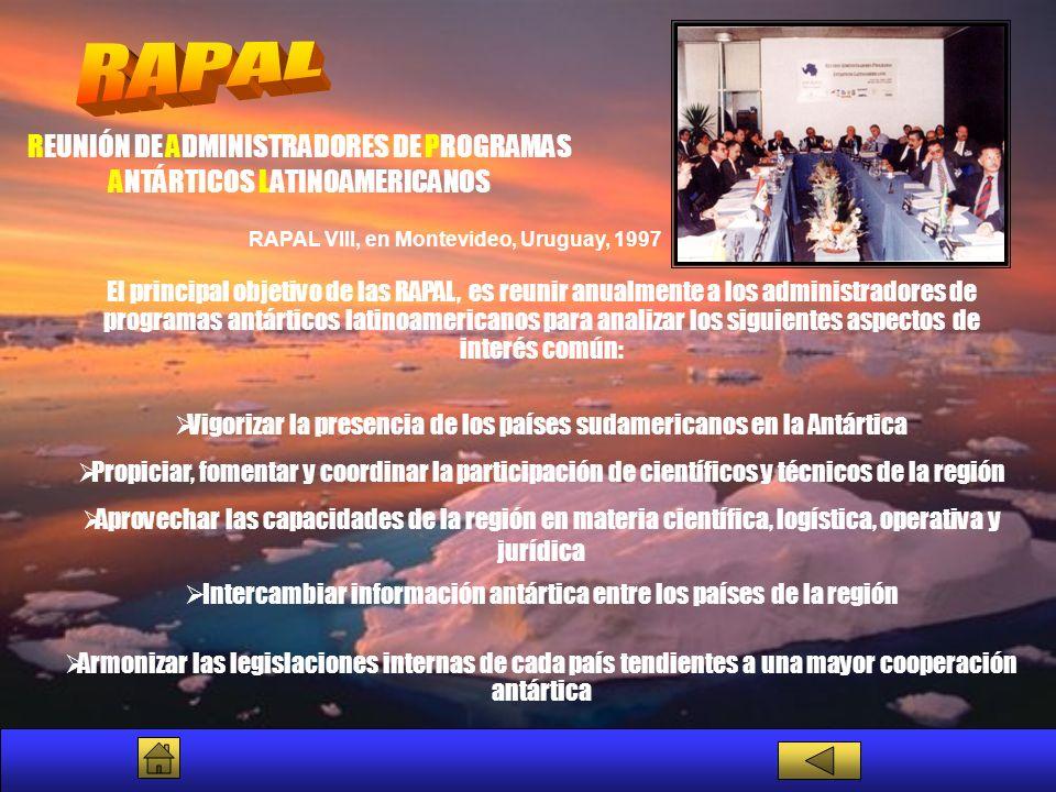 El principal objetivo de las RAPAL, es reunir anualmente a los administradores de programas antárticos latinoamericanos para analizar los siguientes a