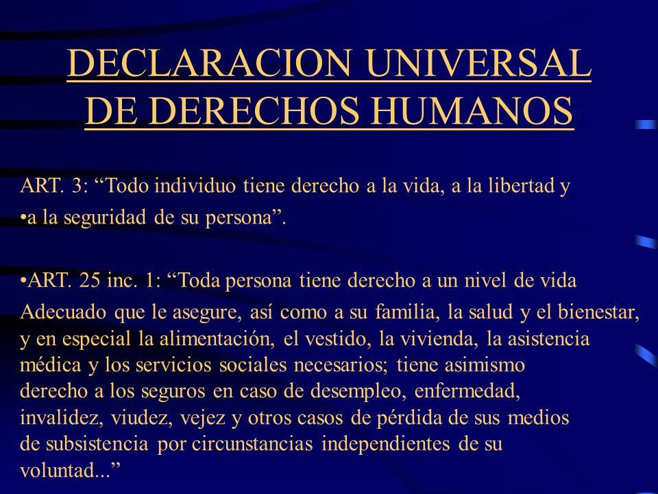 Convención Americana sobre Derechos Humanos Art. 4: Toda persona tiene derecho a que se respete su vida. Este derecho estará protegido por la ley y, e