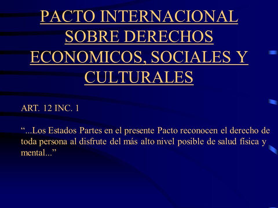 DECLARACION UNIVERSAL DE DERECHOS HUMANOS ART. 3: Todo individuo tiene derecho a la vida, a la libertad y a la seguridad de su persona. ART. 25 inc. 1