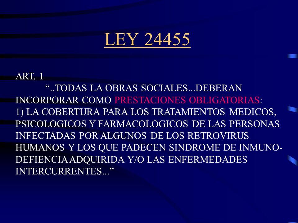 LEY NACIONAL DE SIDA (23798) LA NO DISCRIMINACION DEL AFECTADO: ART. 2...LAS DISPOSICIONES DE LA PRESENTE LEY... SE INTERPRETARAN TENIENDO PRESENTE QU