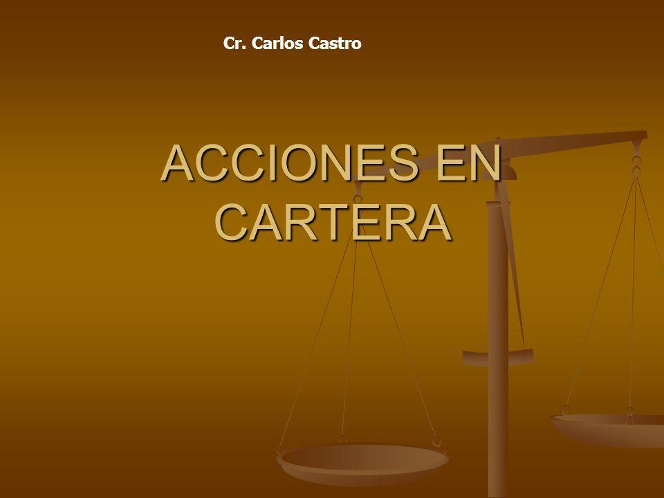 ACCIONES EN CARTERA Cr. Carlos Castro