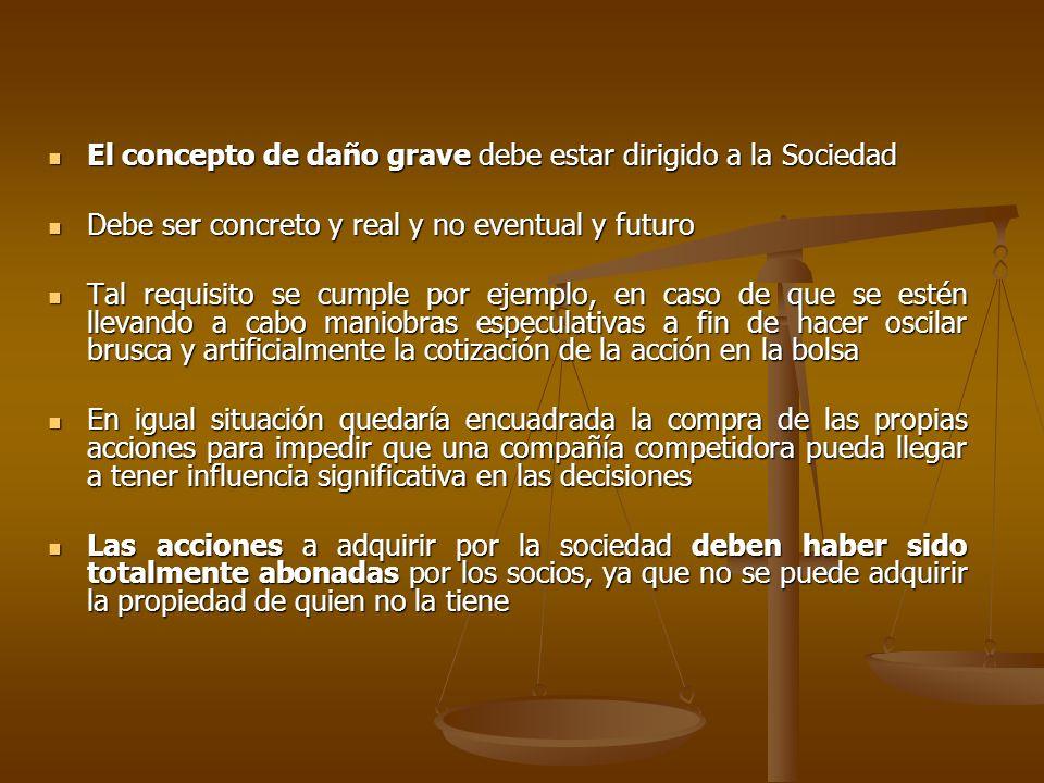 El concepto de daño grave debe estar dirigido a la Sociedad El concepto de daño grave debe estar dirigido a la Sociedad Debe ser concreto y real y no
