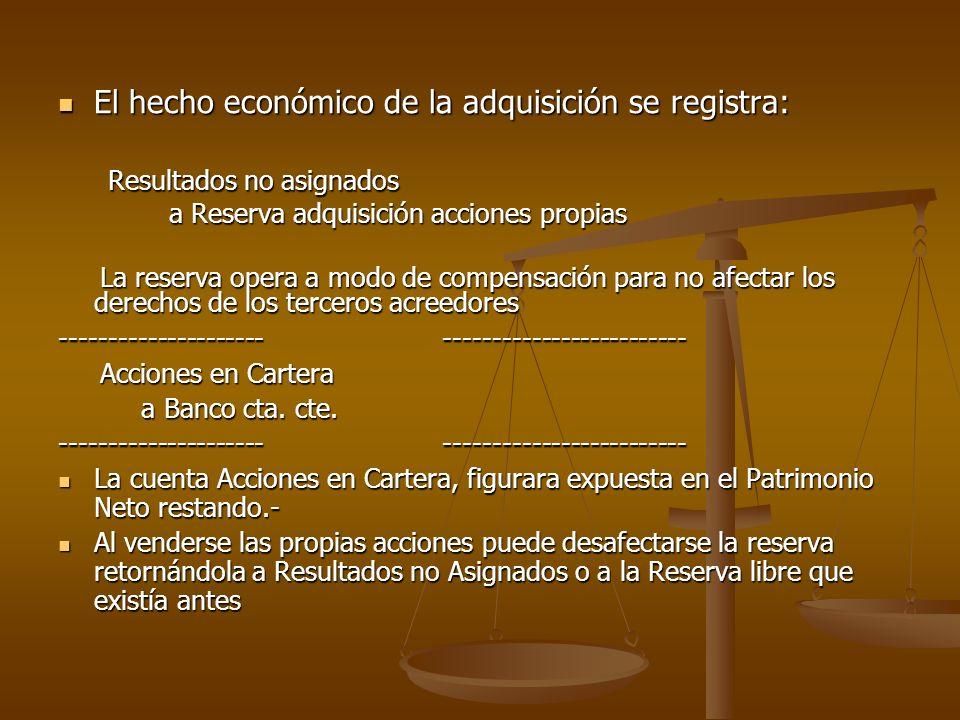 El hecho económico de la adquisición se registra: El hecho económico de la adquisición se registra: Resultados no asignados Resultados no asignados a