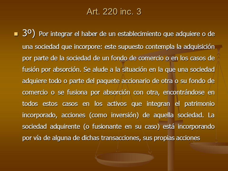 Art. 220 inc. 3 3º) Por integrar el haber de un establecimiento que adquiere o de una sociedad que incorpore: este supuesto contempla la adquisición p