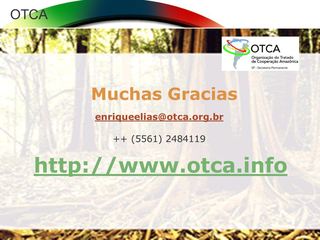 OTCA Muchas Gracias enriqueelias@otca.org.br ++ (5561) 2484119 http://www.otca.info