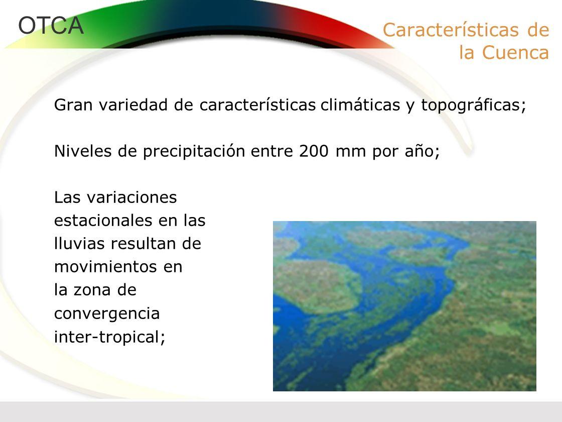 Características de la Cuenca Gran variedad de características climáticas y topográficas; Niveles de precipitación entre 200 mm por año; Las variacione