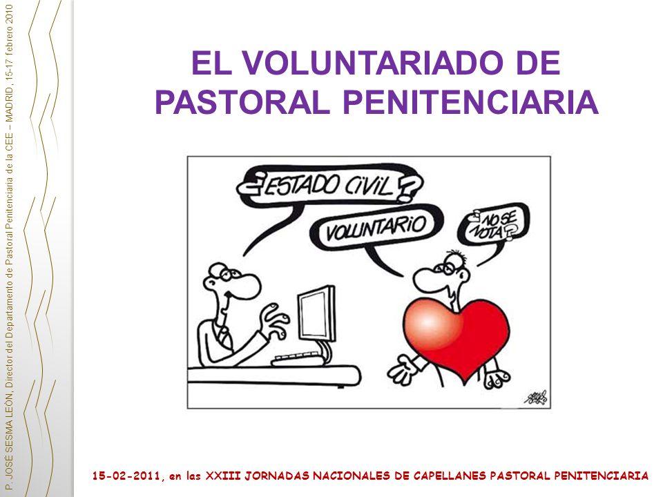 P. JOSÉ SESMA LEÓN, Director del Departamento de Pastoral Penitenciaria de la CEE – MADRID, 15-17 febrero 2010 15-02-2011, en las XXIII JORNADAS NACIO
