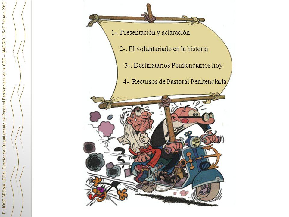 P. JOSÉ SESMA LEÓN, Director del Departamento de Pastoral Penitenciaria de la CEE – MADRID, 15-17 febrero 2010 1-. Presentación y aclaración 2-. El vo