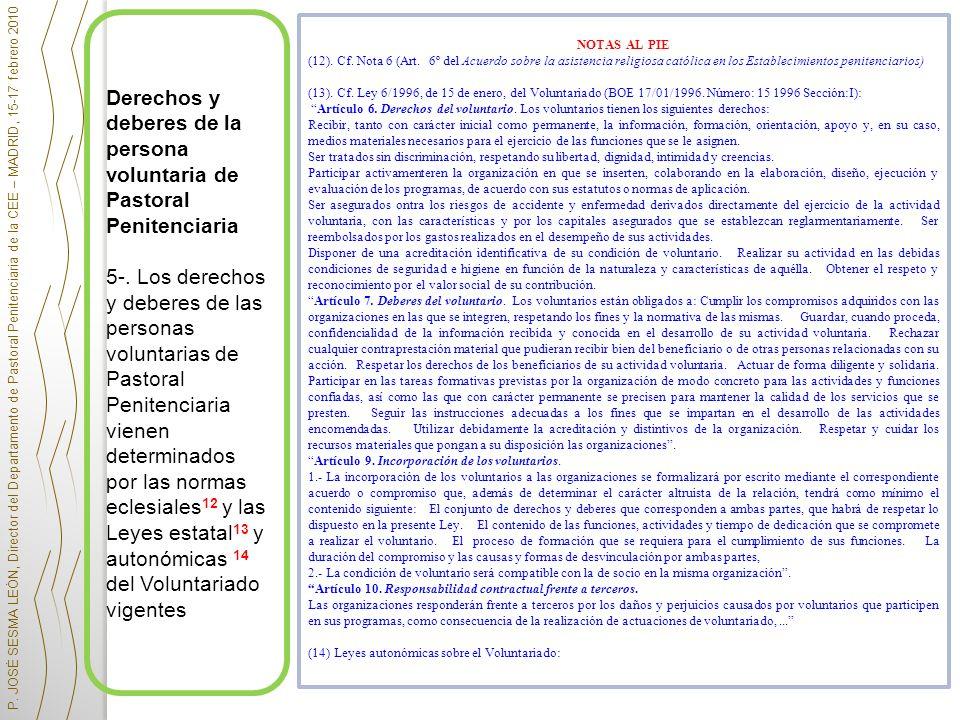 Derechos y deberes de la persona voluntaria de Pastoral Penitenciaria 5-. Los derechos y deberes de las personas voluntarias de Pastoral Penitenciaria