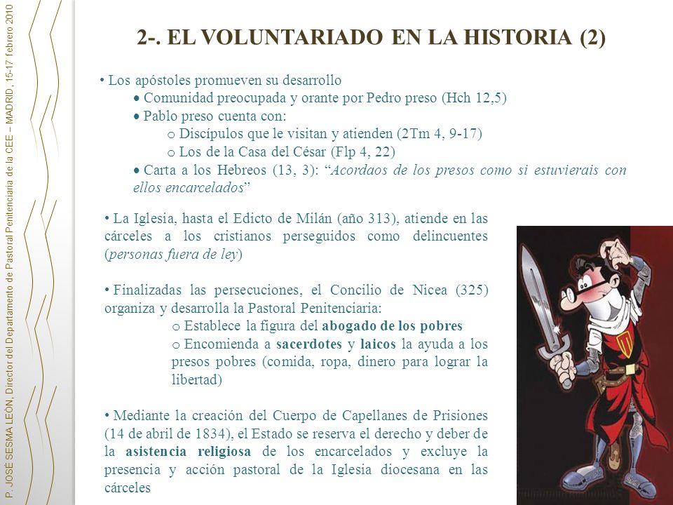 P. JOSÉ SESMA LEÓN, Director del Departamento de Pastoral Penitenciaria de la CEE – MADRID, 15-17 febrero 2010 2-. EL VOLUNTARIADO EN LA HISTORIA (2)