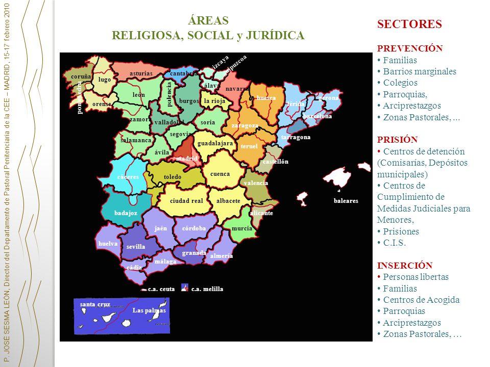 P. JOSÉ SESMA LEÓN, Director del Departamento de Pastoral Penitenciaria de la CEE – MADRID, 15-17 febrero 2010 zaragoza teruel cuenca castellón valenc