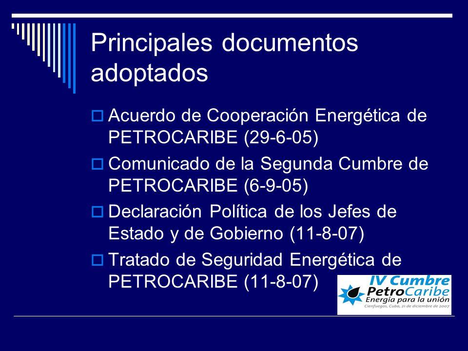 Principales documentos adoptados Acuerdo de Cooperación Energética de PETROCARIBE (29-6-05) Comunicado de la Segunda Cumbre de PETROCARIBE (6-9-05) Declaración Política de los Jefes de Estado y de Gobierno (11-8-07) Tratado de Seguridad Energética de PETROCARIBE (11-8-07)