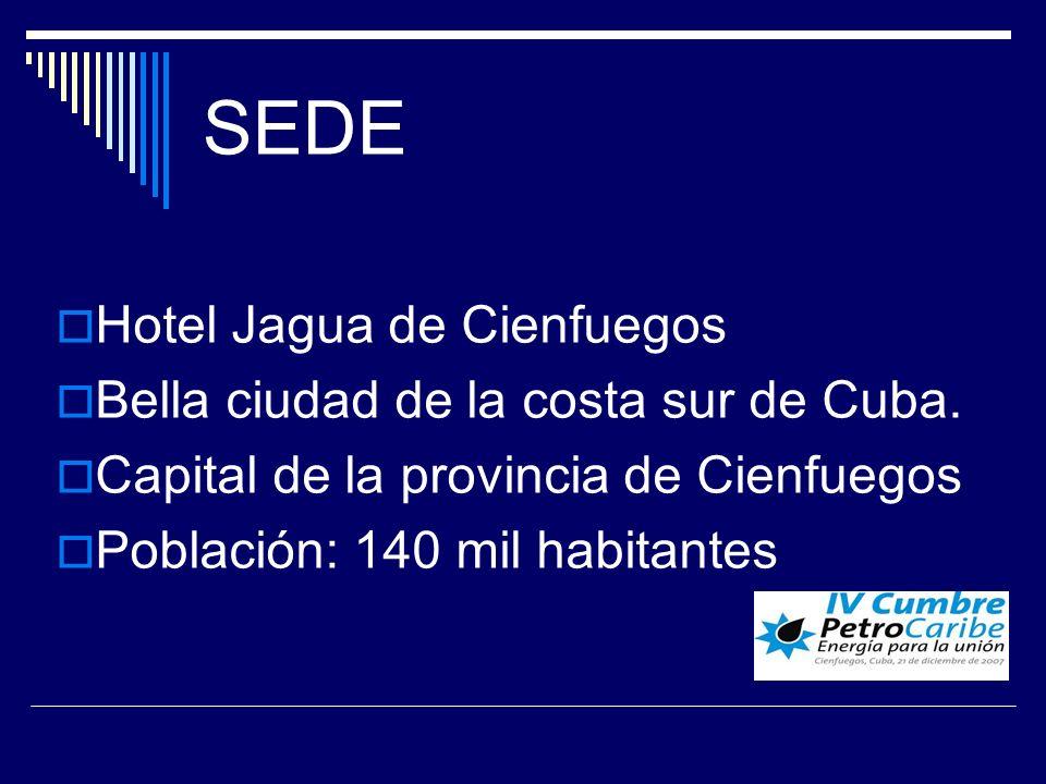SEDE Hotel Jagua de Cienfuegos Bella ciudad de la costa sur de Cuba. Capital de la provincia de Cienfuegos Población: 140 mil habitantes