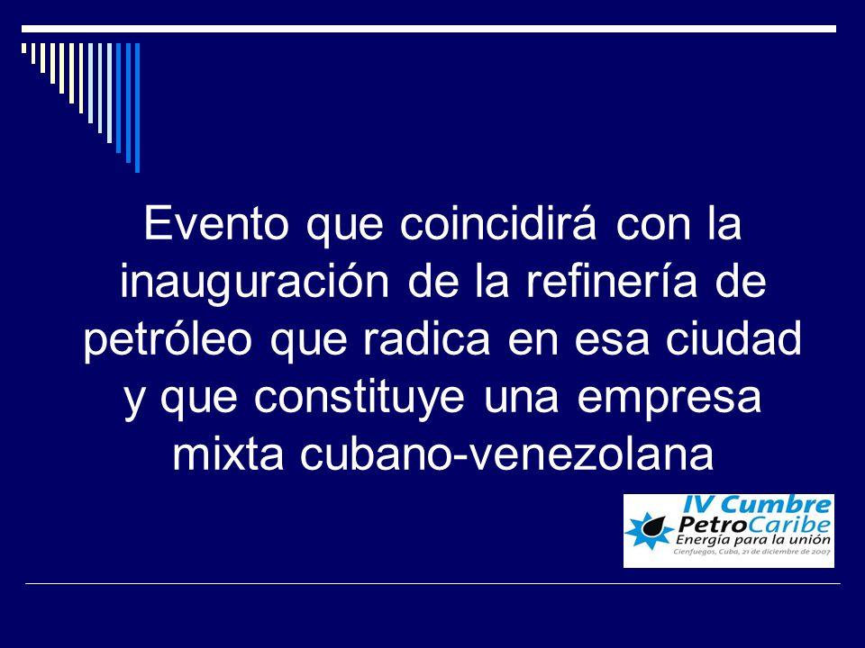 Evento que coincidirá con la inauguración de la refinería de petróleo que radica en esa ciudad y que constituye una empresa mixta cubano-venezolana