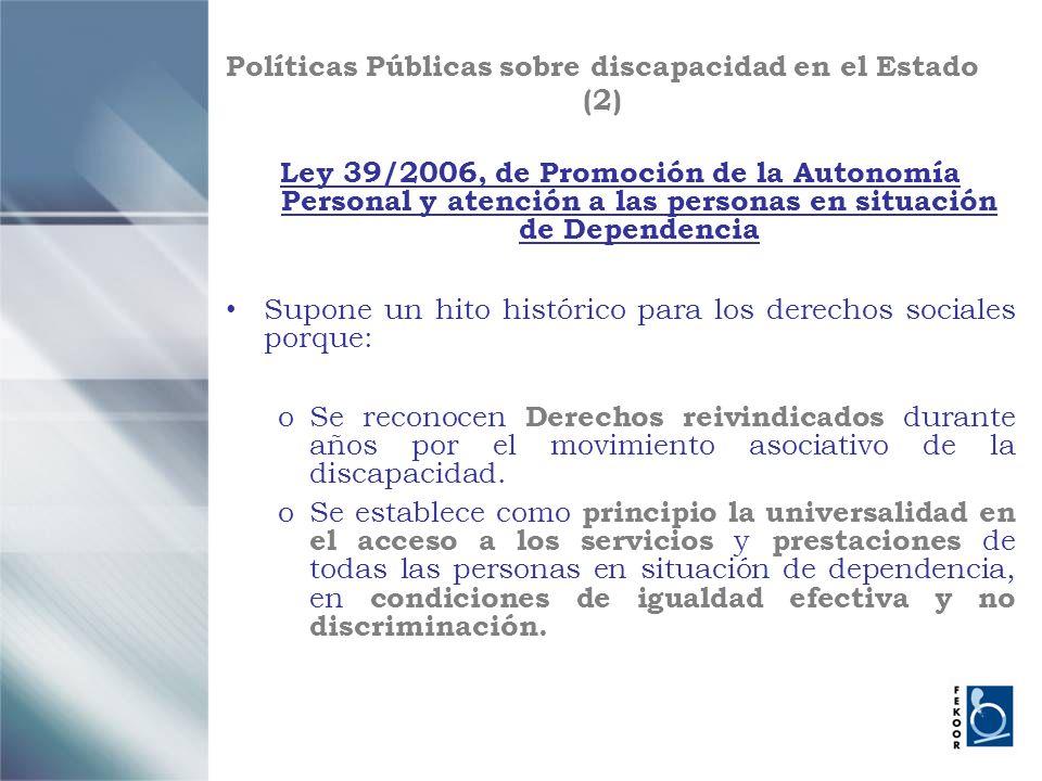 Políticas Públicas sobre discapacidad en el Estado (2) Ley 39/2006, de Promoción de la Autonomía Personal y atención a las personas en situación de De