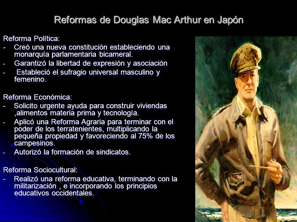 Reformas de Douglas Mac Arthur en Japón Reforma Política: - Creó una nueva constitución estableciendo una monarquía parlamentaria bicameral. -G-G-G-Ga