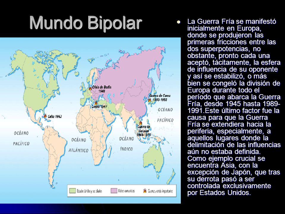 Mundo Bipolar La Guerra Fría se manifestó inicialmente en Europa, donde se produjeron las primeras fricciones entre las dos superpotencias, no obstant
