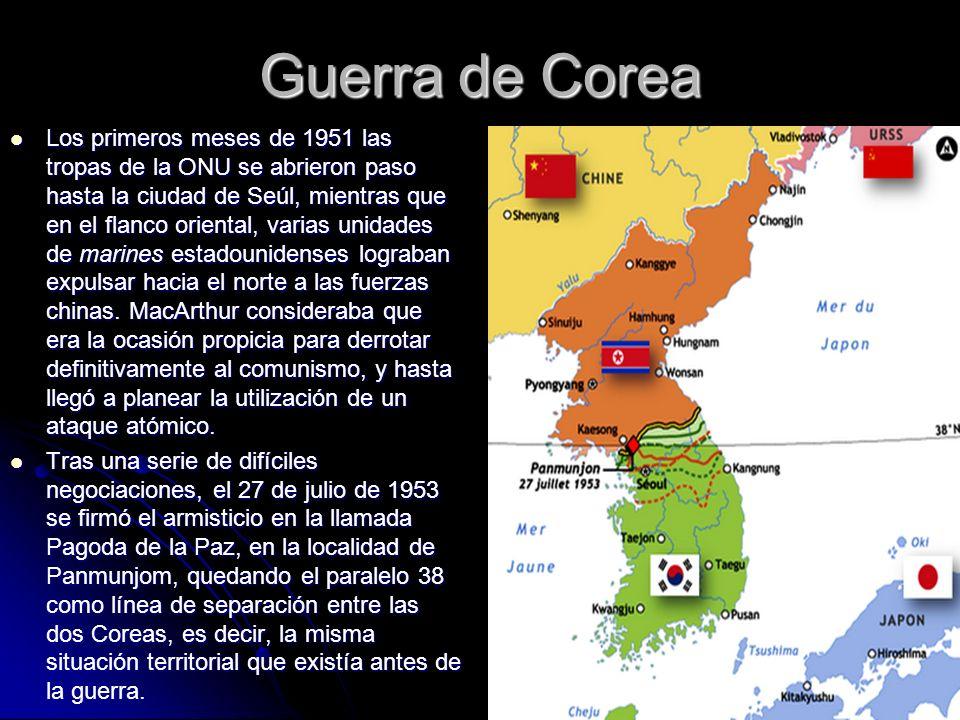 Guerra de Corea Los primeros meses de 1951 las tropas de la ONU se abrieron paso hasta la ciudad de Seúl, mientras que en el flanco oriental, varias u