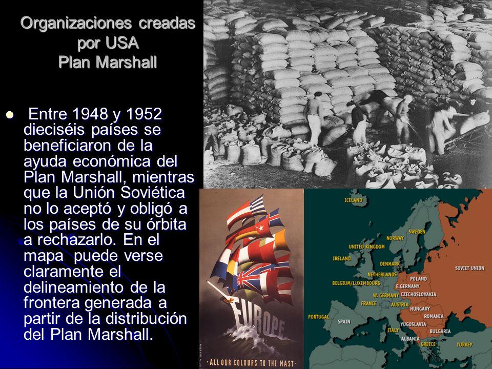 Organizaciones creadas por USA Plan Marshall E Entre 1948 y 1952 dieciséis países se beneficiaron de la ayuda económica del Plan Marshall, mientras qu