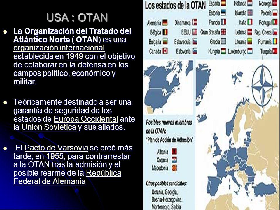 USA : OTAN La Organización del Tratado del Atlántico Norte ( OTAN) es una organización internacional establecida en 1949 con el objetivo de colaborar