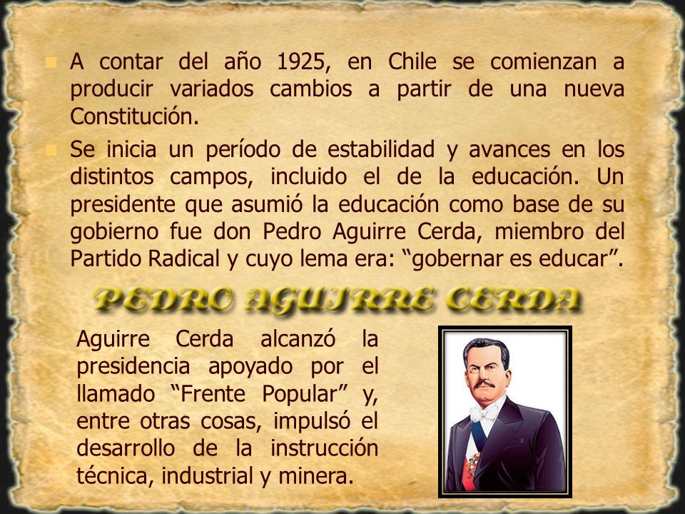 A contar del año 1925, en Chile se comienzan a producir variados cambios a partir de una nueva Constitución. Se inicia un período de estabilidad y ava