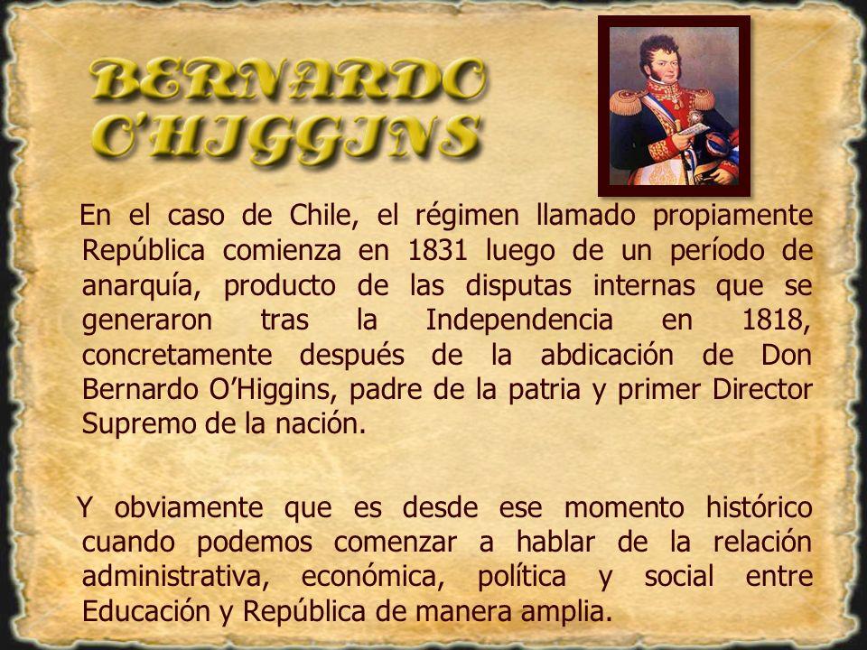 En el caso de Chile, el régimen llamado propiamente República comienza en 1831 luego de un período de anarquía, producto de las disputas internas que