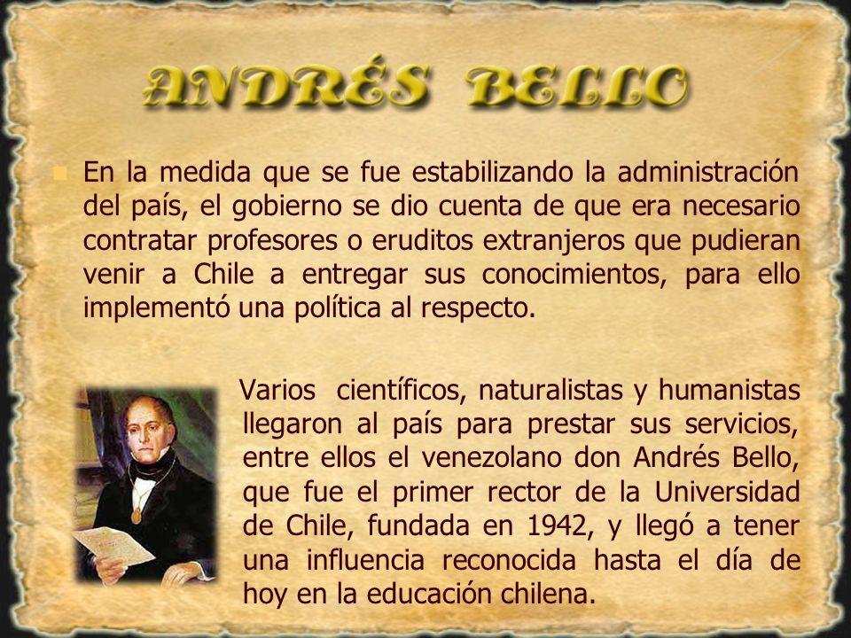 Otro prominente extranjero fue el argentino don Domingo Faustino Sarmiento, que durante el gobierno del presidente Manuel Bulnes fue director dela Escuela Normal de Preceptores, fundada en 1942 y destinada a formar maestros primarios.