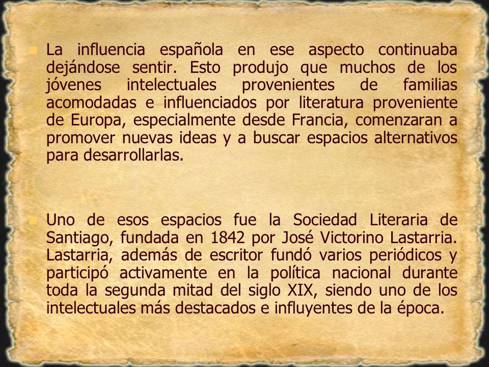 La influencia española en ese aspecto continuaba dejándose sentir. Esto produjo que muchos de los jóvenes intelectuales provenientes de familias acomo