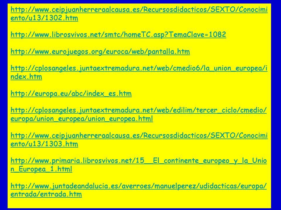 http://www.ceipjuanherreraalcausa.es/Recursosdidacticos/SEXTO/Conocimi ento/u13/1302.htm http://www.librosvivos.net/smtc/homeTC.asp?TemaClave=1082 htt