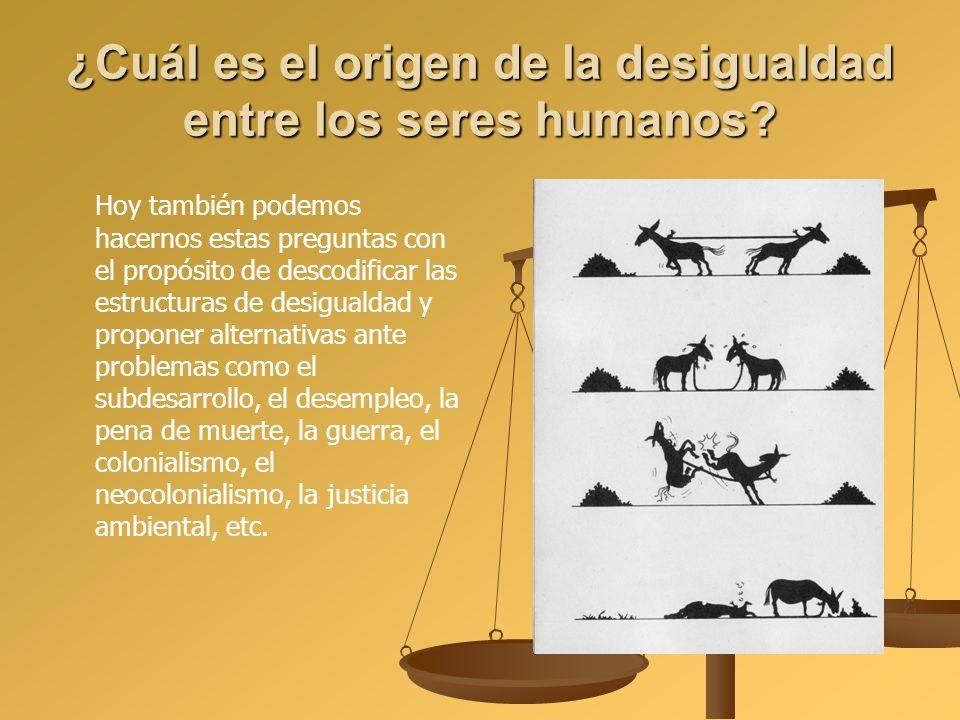 ¿Cuál es el origen de la desigualdad entre los seres humanos? Hoy también podemos hacernos estas preguntas con el propósito de descodificar las estruc