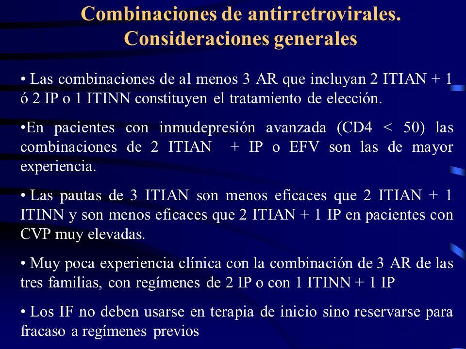 Combinaciones de antirretrovirales. Consideraciones generales Las combinaciones de al menos 3 AR que incluyan 2 ITIAN + 1 ó 2 IP o 1 ITINN constituyen