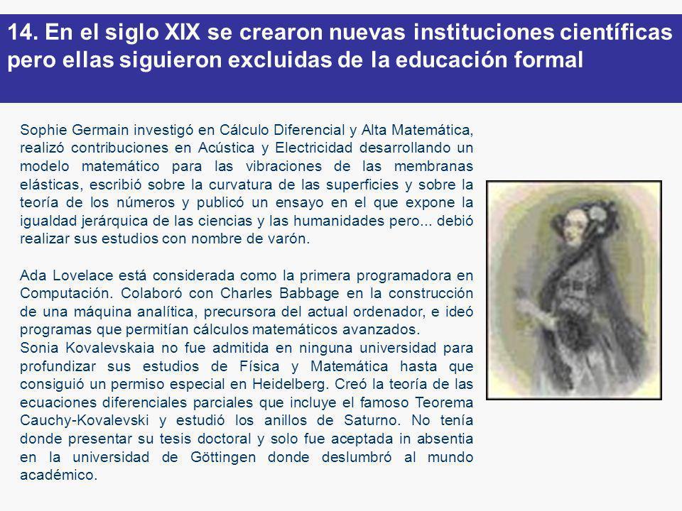 Sophie Germain investigó en Cálculo Diferencial y Alta Matemática, realizó contribuciones en Acústica y Electricidad desarrollando un modelo matemátic