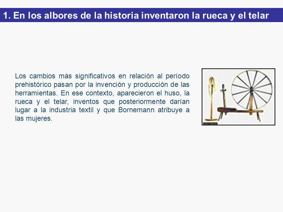 Los cambios más significativos en relación al período prehistórico pasan por la invención y producción de las herramientas.