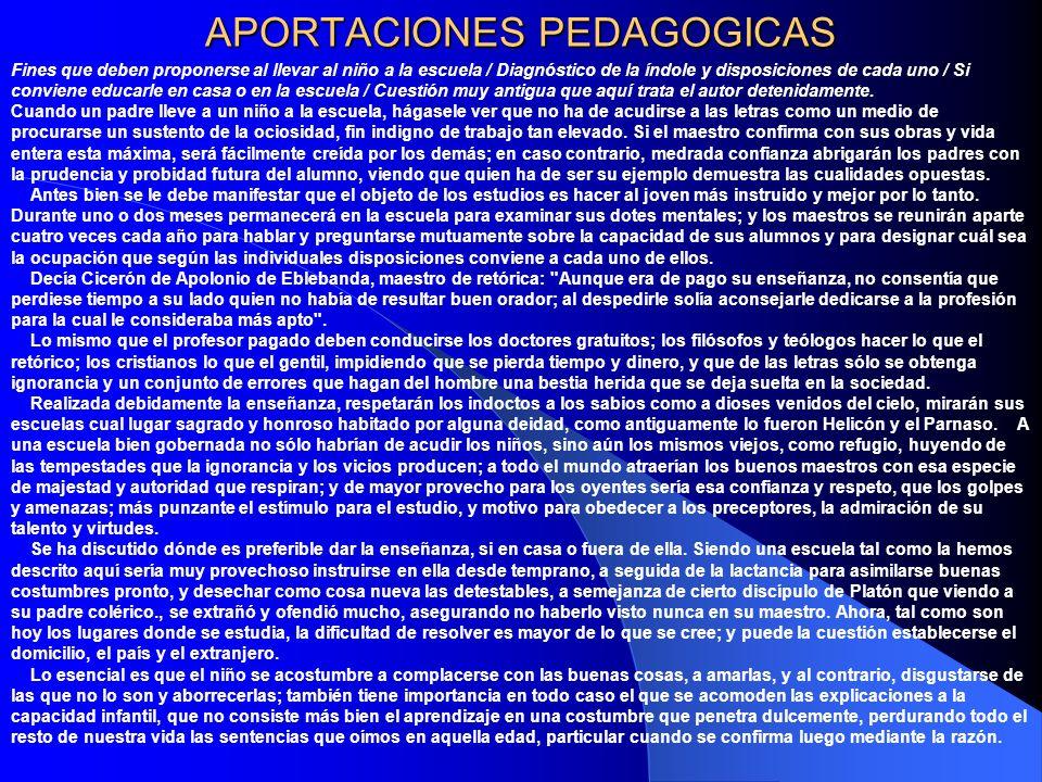 APORTACIONES PEDAGOGICAS Fines que deben proponerse al llevar al niño a la escuela / Diagnóstico de la índole y disposiciones de cada uno / Si convien